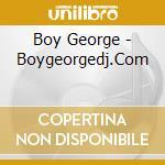 BOY GEORGE DJ.COM (2CD) cd musicale di ARTISTI VARI
