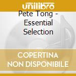 Pete Tong - Essential Selection cd musicale di Pete Tong