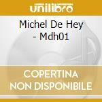 Mdh01 cd musicale di De hey michel