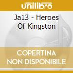 HEROES OF KINGSTON cd musicale di ARTISTI VARI