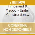 Under construction vol.2 cd musicale di Timbaland & magoo