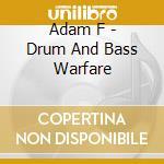 Drum'n'bass warfare cd musicale di F Adam