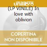(LP VINILE) In love with oblivion lp vinile di Stilts Crystal