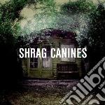 Shrag - Canines cd musicale di Shrag