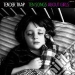 (LP VINILE) Ten songs about girls lp vinile di Trap Tender