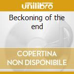 Beckoning of the end cd musicale