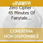 45 minutes cd musicale