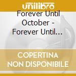 Forever until october cd musicale