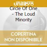 The loud minority cd musicale di Circle of one