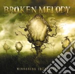 Broken Melody - Mirroring Identities cd musicale di Melody Broken