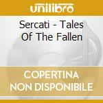 Sercati - Tales Of The Fallen cd musicale di Sercati