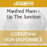 Up the junction cd musicale di Mann Manfred