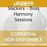 Boss harmony sessions cd musicale di Slackers