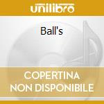 Ball's cd musicale di BROKEN FAMILY BAND