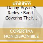COVERING THEIR TRACKS cd musicale di DANNY BRYANT'S REDEY