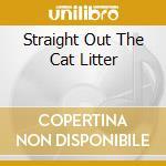 Straight out the cat bitter : scoop 4 cd musicale di Artisti Vari