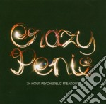24 HOUR PSYCHEDELIC FREAKOUT cd musicale di CRAZY PENIS