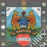 Be strong cd musicale di The 2 bears