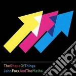 John Foxx And The Maths - Shape Of Things cd musicale di John & the mat Foxx