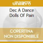 CD - DOLLS OF PAIN - DEC(A)DANCE cd musicale di DOLLS OF PAIN