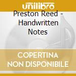 HANDWRITTEN NOTES cd musicale di PRESTON REED