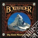 Bowlrider - Big Rock Mountain Highs cd musicale di BOWLRIDER