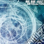 Mia Hope - We Are Just Satellites cd musicale di Hope Mia