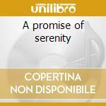 A promise of serenity cd musicale di Midori