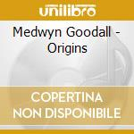 ORIGINS                                   cd musicale di Medwyn Goodall