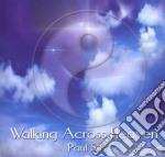 Sills Paul - Walking Across Heaven cd musicale di Paul Sills
