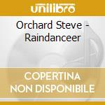 RAINDANCEER                               cd musicale di Steve Orchard
