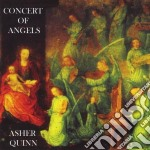 Concert of angels cd musicale di QUINN ASHER (ASHA)