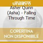 Falling through time cd musicale di Quinn asher (asha)