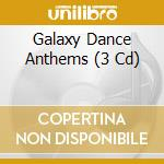 Galaxy dance anthems cd musicale di Artisti Vari