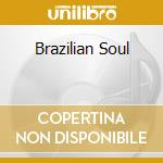 BRAZILIAN SOUL cd musicale di AZYMUTH
