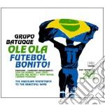 Grupo Batuque - Ola Ola-futebol Bonito cd musicale di Batuque Grupo