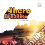 4hero Presents Brazilika cd musicale di ARTISTI VARI