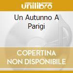 UN AUTUNNO A PARIGI cd musicale di MARCO DI MARCO TRIO
