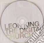 THE DIGITAL CHURCH E.P.                   cd musicale di Leon King