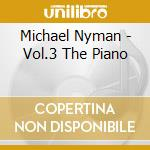 Michael Nyman - Vol.3 The Piano cd musicale