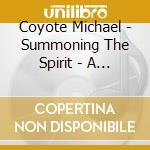 Summoning the spirit - a tribute to the cd musicale di Michael Coyote