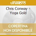 Yoga gold 10 cd musicale di Chris Conway