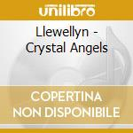 Crystal angels-journey to the archangels cd musicale di LLEWELLYN