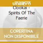 Spirits of the faerie cd musicale di CLOOKAI
