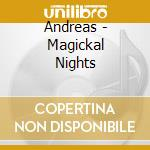 Magickal nights cd musicale di Andreas