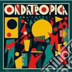 Ondatropica - Ondatropica cd musicale di Ondatropica