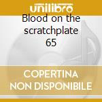 Blood on the scratchplate 65 cd musicale