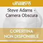 Camera obscura cd musicale di Steve Adams