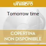 Tomorrow time cd musicale