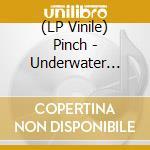 (LP VINILE) UNDERWATER DANCEHALL lp vinile di PINCH